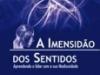 A IMENSIDÃO DOS SENTIDOS
